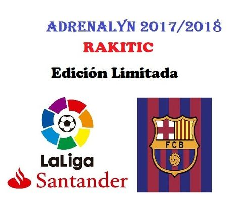 RAKITIC edición LIMITADA Adrenalyn 2017 2018